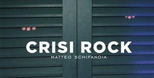 Matteo Schifanoia - Crisi Rock