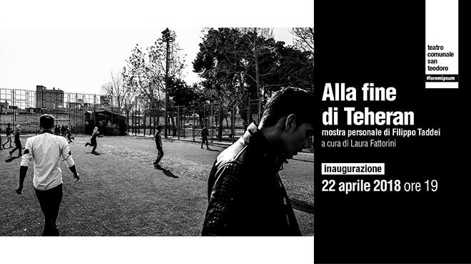 Alla fine di Teheran | Filippo Taddei, a cura di Laura Fattorini, mostra fotografica Teatro Comunale San Teodoro, Cantù
