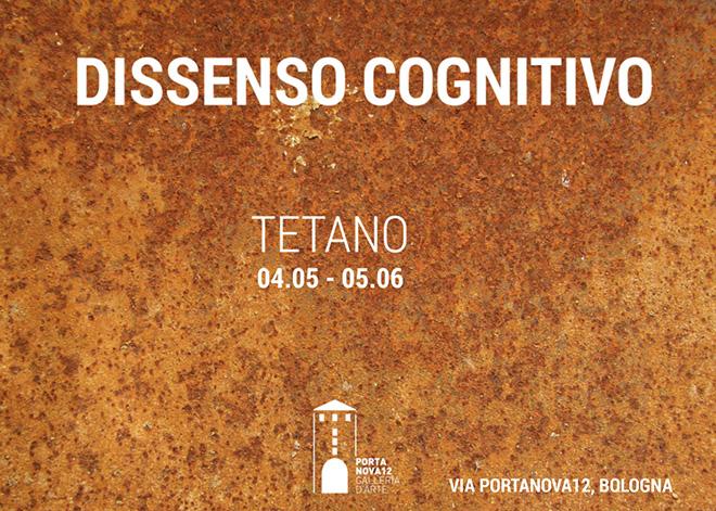 Dissenso Cognitivo - TETANO, Galleria Portanova12, Bolognal