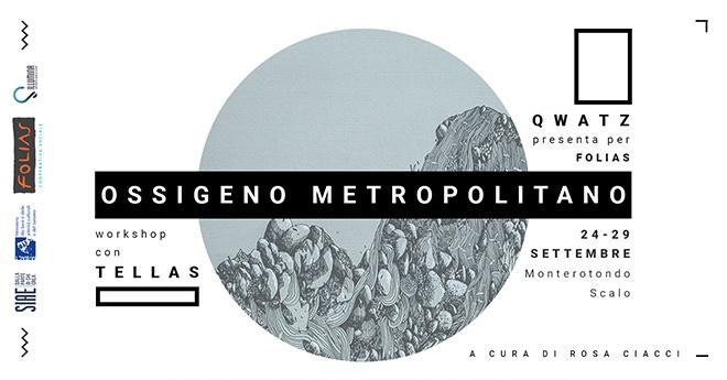 Ossigeno Metropolitano - Workshop con Tellas