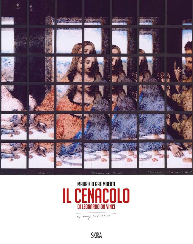 Maurizio Galimberti - Il Cenacolo di Leonardo da Vinci, SKIRA