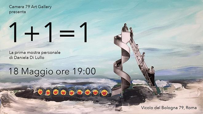 Daniela Di Lullo - 1+1=1, Camera 79 Art Gallery, Roma