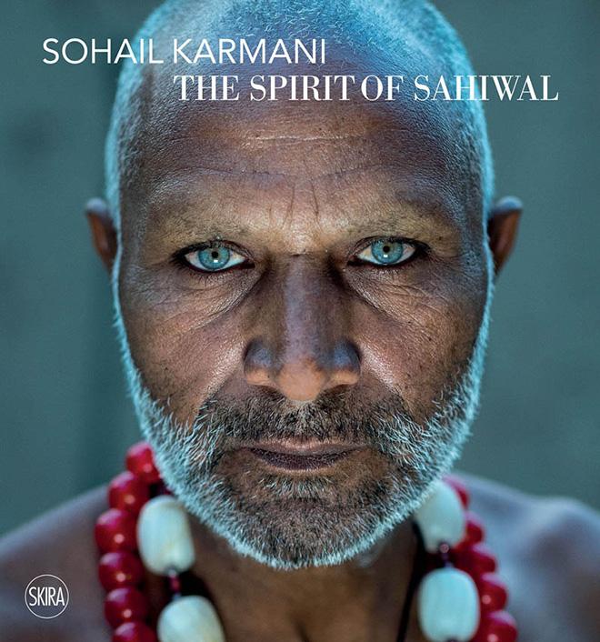 Sohail Karmani - The Spirit of Sahiwal, SKIRA